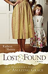 Lost and Found: One Daughter's Story of Amazing Grace