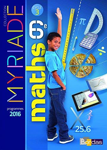 Maths 6e Cycle 3 Myriade : Manuel de l'élève por Fedele Annicchiarico