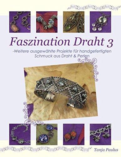 - Weitere ausgewählte Projekte für handgefertigten Schmuck aus Draht & Perlen ()