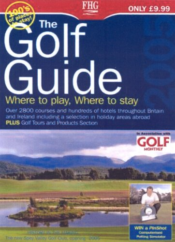 The Golf Guide 2005: Where to Play, Where to Stay (Farm Holiday Guides)