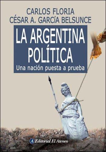 La Argentina politica/ The Politics of Argentine: Una Nacion Puesta a Prueba
