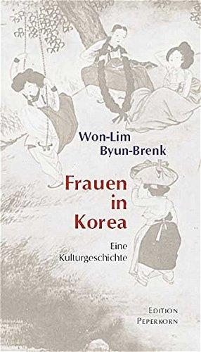 Frauen in Korea: Eine Kulturgeschichte
