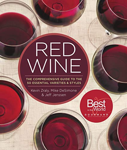 Red Wine: The Comprehensive Guide to the 50 Essential Varieties and Styles