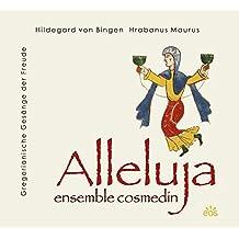 ALLELUJA Gregorianische Gesänge der Freude: Hildegard von Bingen - Hrabanus Maurus