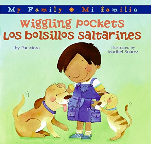 Wiggling Pockets/Los Bolsillos Saltarines: Bilingual Spanish-English (My Family: Mi Familia) por Pat Mora
