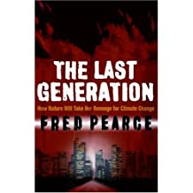 Last Generation - How Nature Will Take Her Revenge for Climate Change