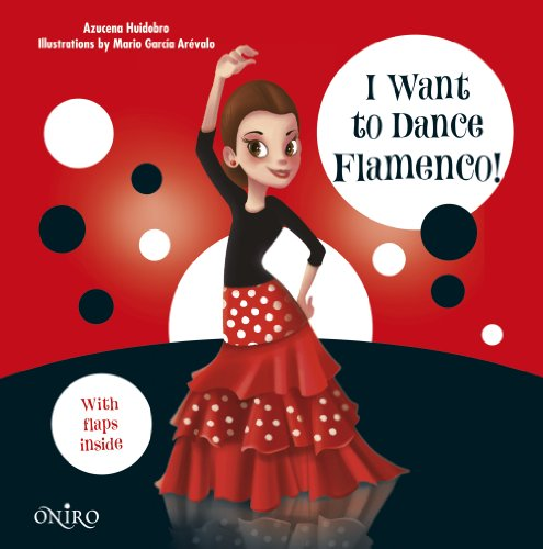 I Want to Dance Flamenco (Libros prácticos)