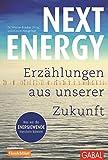 Next Energy: Erzählungen aus unserer Zukunft (Dein Leben)