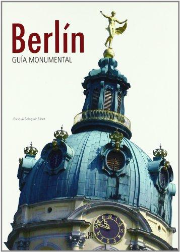 Berlín (Guías Monumentales) por Enrique Balaguer Pérez