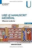 Lire le manuscrit médiéval - 2e éd. - Observer et décrire