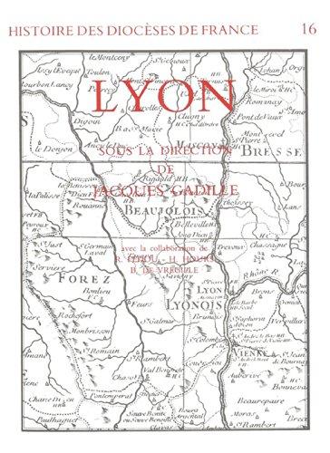 Histoire des diocèses de France - Le diocèse de Lyon