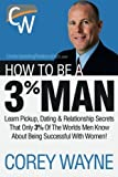 How To Be A 3% Man by Corey Wayne (2014-11-11)
