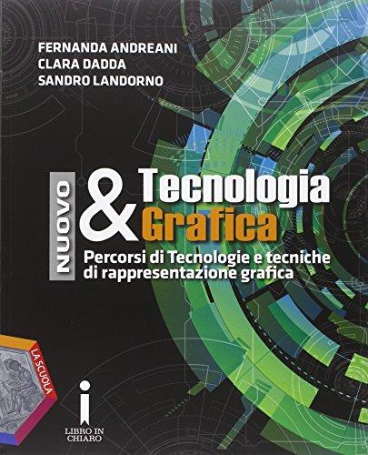 Nuovo tecnologia & grafica. Quaderno delle competenze. Per gli Ist. tecnici e professionali. Con e-book. Con espansione online