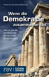Wenn die Demokratie zusammenbricht: Warum Uns Das Demokratische Prinzip In Eine Sackgasse Führt