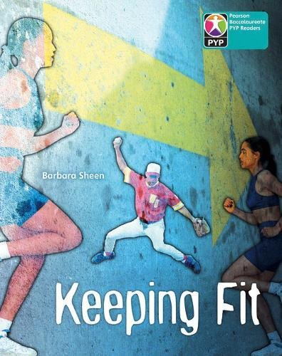 PYP L10 Keeping Fit single (Pearson Baccalaureate PrimaryYears Programme)