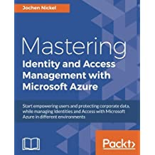 Mastering Identity and Access Management with Microsoft Azure by Jochen Nickel (2016-09-30)