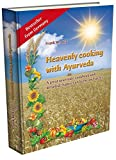 Heavenly cooking with Ayurveda: A great ayurvedic cookbook - Best Reviews Guide