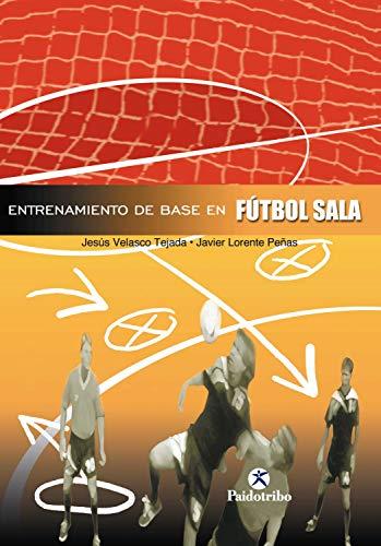 Entrenamiento de base en el fútbol sala por Jesús Velasco Tejada