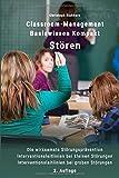 Classroom-Management Basiswissen Kompakt Stören: Die wirksamste Störungsprävention - Interventionsleitlinien bei kleinen Störungen - Interventionsleitlinien bei groben Störungen