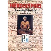Hiéroglyphes : les mystères de l'écriture