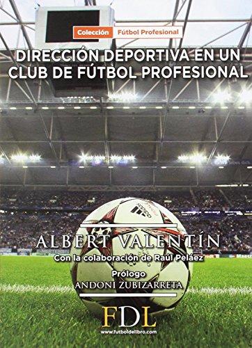 Dirección deportiva de un club de fútbol profesional por Albert Valentin