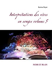 Interprétations des rêves en songes volume 5 (Interprétations des rêves en songes volume Noir et blan)