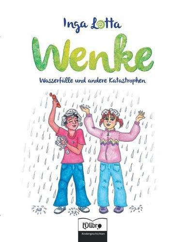Wenke: Wasserfälle und andere Katastrophen