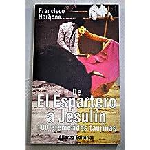 De El Espartero a Jesulin/ The Spectature of Jerusalem: 100 Efemerides Taurinas