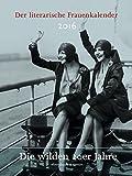 Der literarische Frauenkalender 2016: Die wilden 20er Jahre