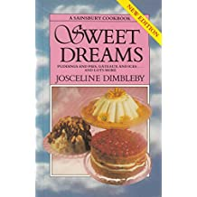SWEET DREAMS: PUDDINGS AND PIES, GATEAUX AND ICES, AND LOTS MORE.