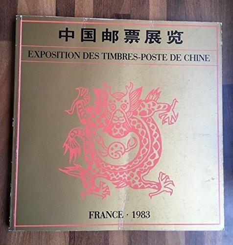 Exposition des timbres-poste de Chine : Paris, Muse de la poste, 21 fvrier-12 mars 1983