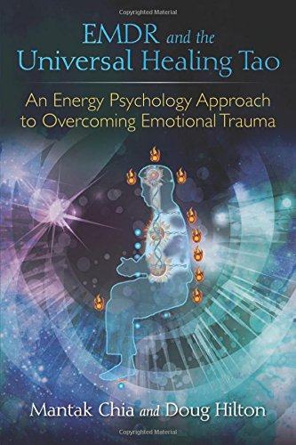 emdr-and-the-universal-healing-tao-an-energy-psychology-approach-to-overcoming-emotional-trauma