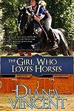 The Girl Who Loves Horses: Pegasus Equestrian Center Series: Volume 1