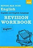 REVISE AQA: GCSE English and English Language Revision Workbook Higher (REVISE AQA GCSE English 2010)