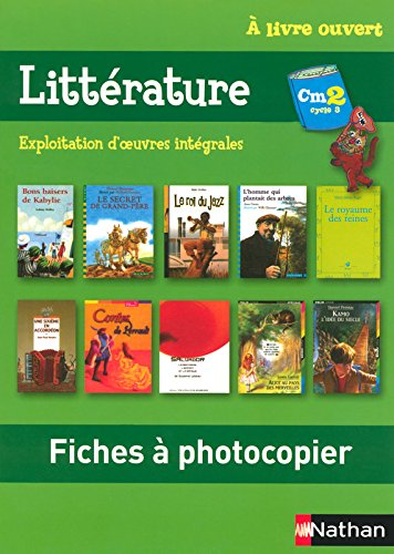 Littrature CM2 Cycle 3 : Exploitation d'oeuvres intgrales