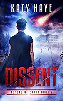 Dissent (Echoes of Earth Book 2) by [Haye, Katy]