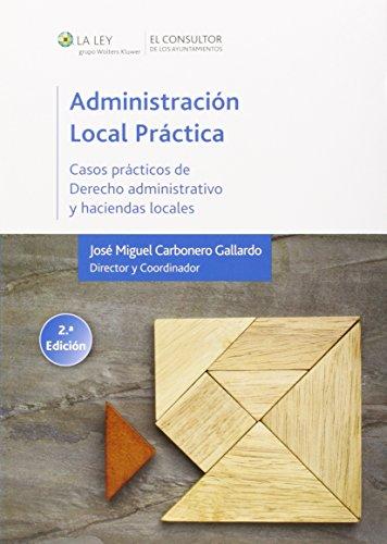 Administración Local práctica (2ª ed.) Casos prácticos de derecho administrativo