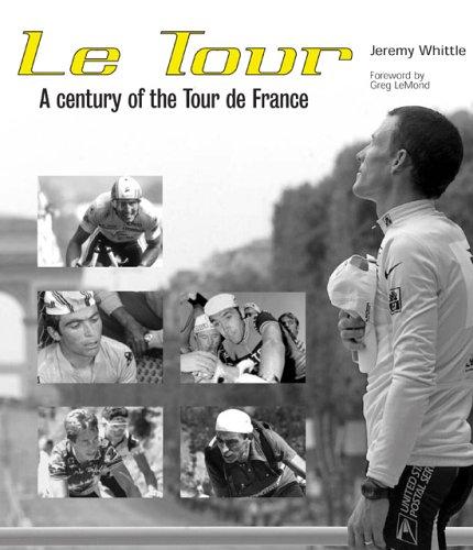 Le Tour: A Century of the Tour de France