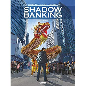 Shadow Banking - Tome 05: Fallen angels