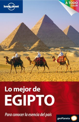 Lonely Planet Lo Mejor de Egipto (Travel Guide) (Spanish Edition) by Lonely Planet (2010-11-01)
