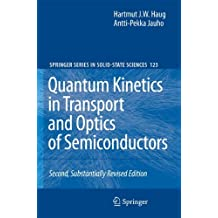 Quantum Kinetics in Transport and Optics of Semiconductors: Second, Substantially Revised Edition