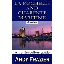 La Rochelle and the Charente-Maritime (an eTravellers guide)