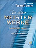 Die schönsten Meisterwerke Band 1 - Mehr als 100 bekannte Werke aus den Bereichen Klassik & Unterhaltung - Leicht bis m
