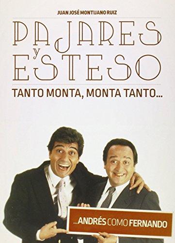 Pajares y Esteso. Tanto Monta, Monta Tanto... Andrés como Fernando
