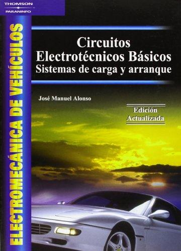 Electromecánica de vehículos. Circuitos electrotécnicos básicos por JOSE MANUEL ALONSO PEREZ