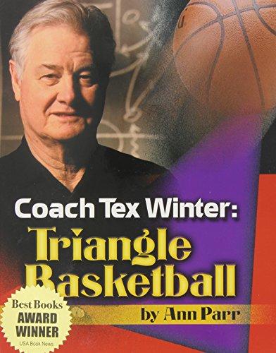 Coach Tex Winter: Triangle Basketball por Ann Parr