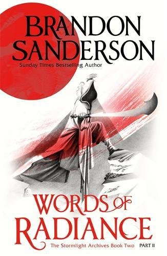 Words Of Radiance - Part 2: 4 (STORMLIGHT ARCHIVE)