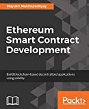 Become an Ethereum Blockchain developer using a blend of concepts and hands-on implementationsKey FeaturesUnderstand the Ethereum Ecosystem and its differences from its rich cousin BitcoinExplore the Solidity programming language and smart contract o...