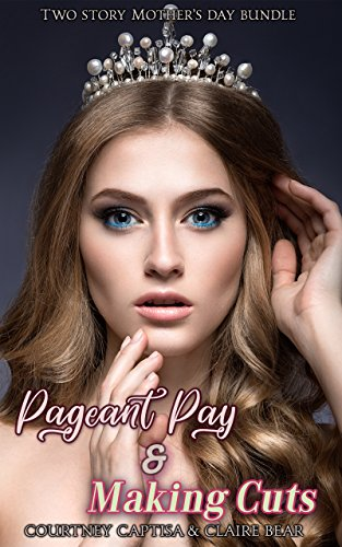 Two Story Mother's Day TG Fiction Story Bundle: Pageant Pay & Making Cuts (English Edition)