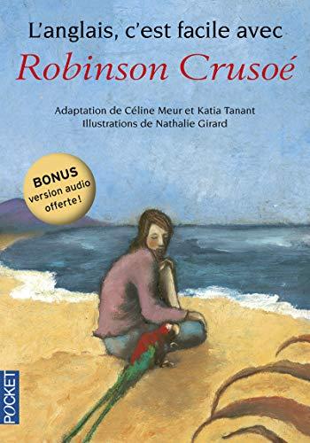 L'anglais c'est facile avec Robinson Crusoe (sans CD) par Daniel DEFOE, Céline MEUR, Katia TANANT